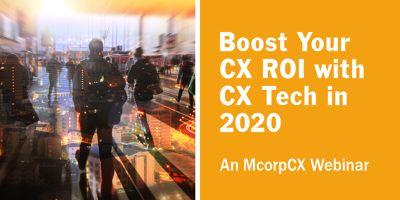Latest_MCorpCX_Boost Your CX ROI with CX Tech in 2020 by daisy