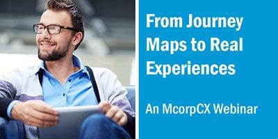 MCorpCX_JourneyMapsToRealExperiencesSM